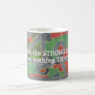 I Drink the STRONG Stuff! Mug, front, product at The Draw on Zazzle